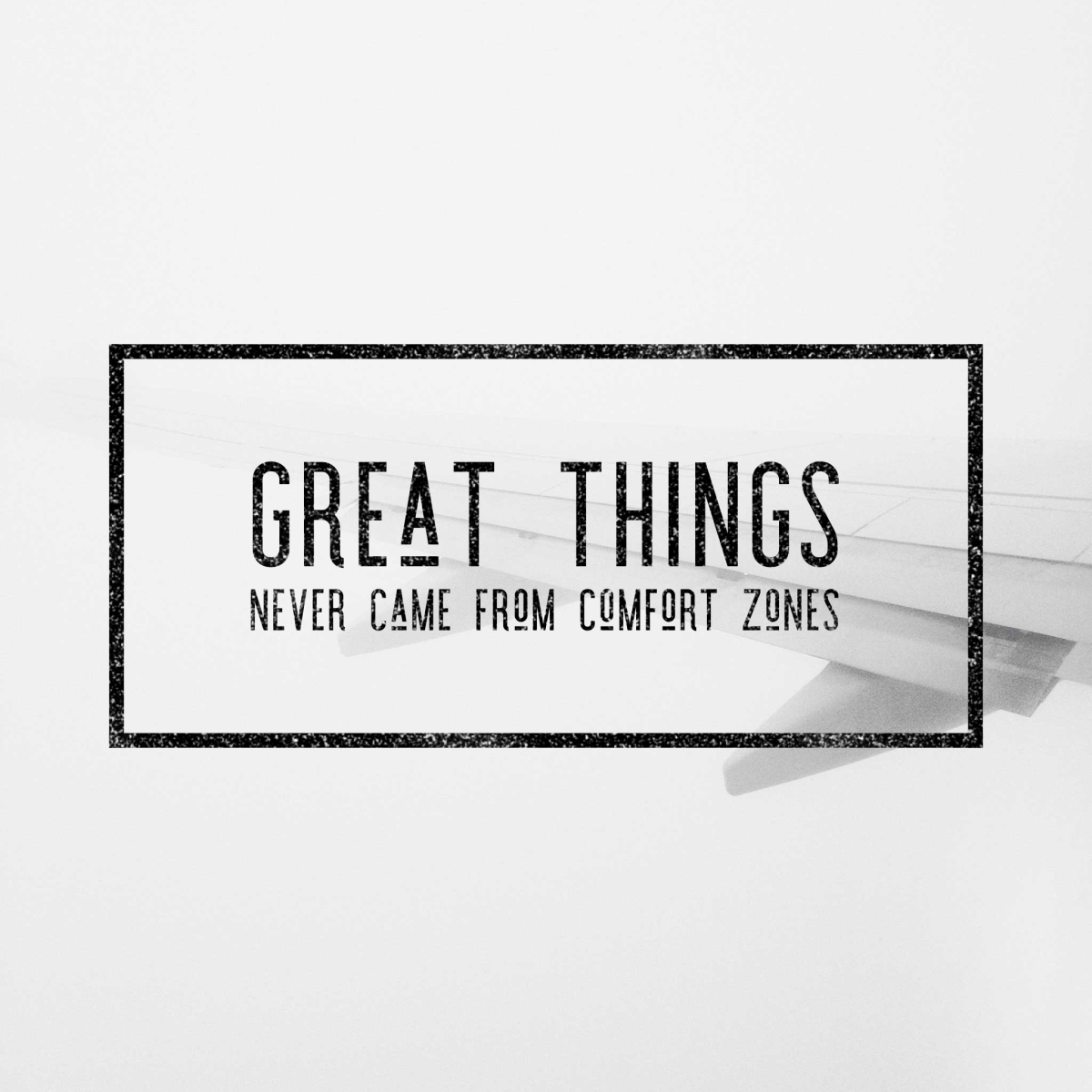 Great Things Never Come From Within The Comfort Zone